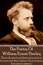 The Poetry of William Ernest Henley vol 1 by William   Ernest Henley