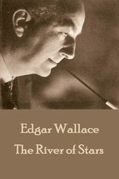 The River of Stars by Edgar Wallace