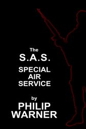 S.A.S. - The Special Air Service by Phillip Warner