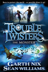 Troubletwisters 2: The Monster by Sean Williams