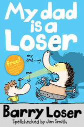 Barry Loser: My Dad is a Loser by Jim Smith
