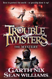 Troubletwisters 3: The Mystery by Sean Williams