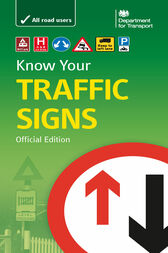 Know Your Traffic Signs by Department for Transport Department for Transport
