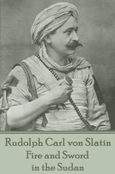 Fire and Sword in the Sudan by Rudolph Carl von Slatin