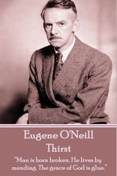 Thirst by Eugene O'Neill