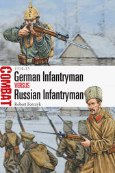 German Infantryman vs Russian Infantryman – 1914–15 by Robert Forczyk