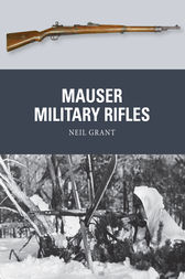 Mauser Military Rifles by Neil Grant