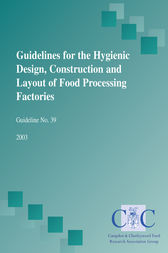 Guidelines for the hygienic design, construction and layout of food processing factories by Dr. John Holah