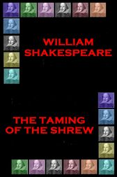 The Taming of The Shrew by Wiliam Shakespeare