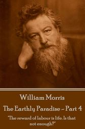The Earthly Paradise - Part 4 by William Morris