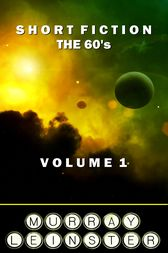 Short Fiction - The 60's by Murray Leinster