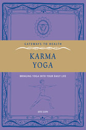 Karma Yoga - Bringing Yoga into Your Daily Life by Joss Guin Author