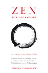 Zen in Plain English: Experience the Essence of Zen by Stephan Schuhmacher Author