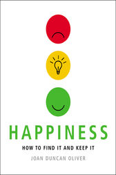 Happiness: How to Find it and Keep it by Joan  Duncan Oliver Author