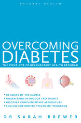 Overcoming Diabetes: The Complete Complementary Health Program by Dr Sarah Brewer Author