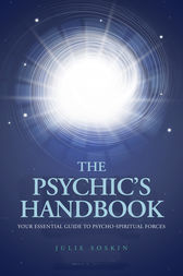 The Psychic's Handbook: Your Essential Guide to Psycho-spiritual Energies by Julie Soskin Author