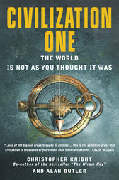 Civilization One: The World is Not as You Thought it Was by Christopher Knight