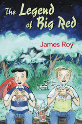 The Legend of Big Red by James Roy