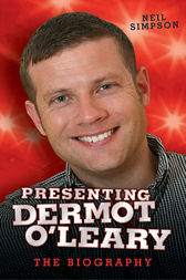 Presenting Dermot O'Leary by Neil Simpson