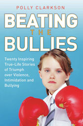 Beating the Bullies by Polly Clarkson