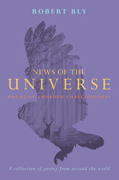 News of the Universe by Robert Bly