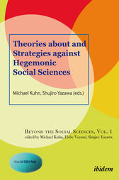 Theories about and Strategies against Hegemonic Social Sciences by Michael Kuhn