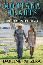 Montana Hearts: True Country Hero by Darlene Panzera