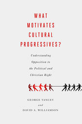 What Motivates Cultural Progressives? by George Yancey