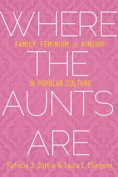 Where the Aunts Are by Patricia J. Sotirin