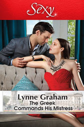 The Greek Commands His Mistress by Lynne Graham