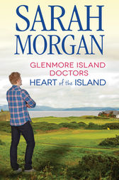 Glenmore Island Doctors: Heart Of The Island - 2 Book Box Set, Volume 1 by Sarah Morgan