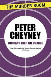 You Can't Keep the Change by Peter Cheyney