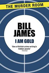 I am Gold by Bill James