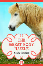 The Great Pony Hassle by Nancy Springer