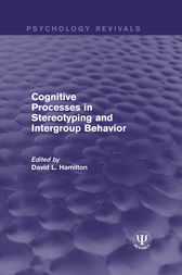 Cognitive Processes in Stereotyping and Intergroup Behavior by David L. Hamilton