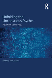 Unfolding the Unconscious Psyche by Edward Applebaum