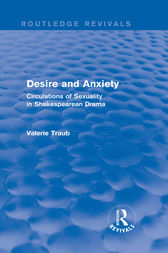 Desire and Anxiety (Routledge Revivals) by Valerie Traub