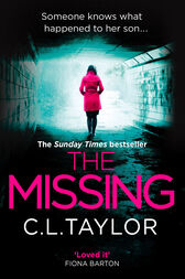 The Missing: The gripping psychological thriller that's got everyone talking... by C.L. Taylor