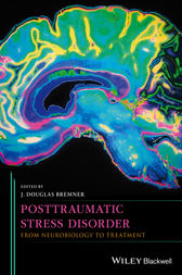 Posttraumatic Stress Disorder by J. Douglas Bremner
