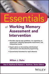 Essentials of Working Memory Assessment and Intervention by Milton J. Dehn
