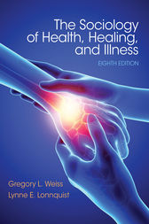 Sociology of Health, Healing, and Illness by Gregory L. Weiss