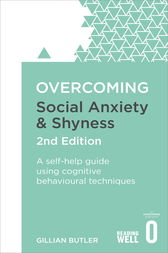 Overcoming Social Anxiety and Shyness, 2nd Edition by Gillian Butler