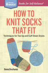 How to Knit Socks That Fit by Donna Druchunas
