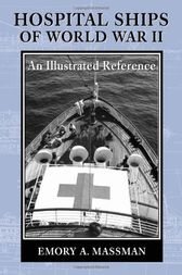 Hospital Ships of World War II by Emory A. Massman