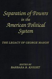 Separation of Powers in the American Political System by Barbara B. Knight