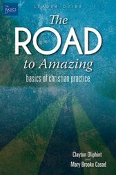 The Road to Amazing Leader Guide by Mary Brooke Casad