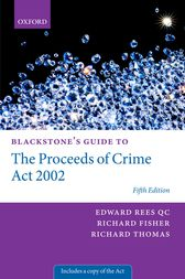Blackstone's Guide to the Proceeds of Crime Act 2002 by Edward Rees QC