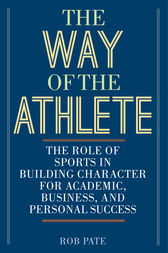 The Way of the Athlete by Rob Pate
