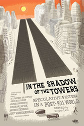 In the Shadow of the Towers by Douglas Lain