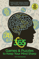 365 Games & Puzzles to Keep Your Mind Sharp by Kim Chamberlain